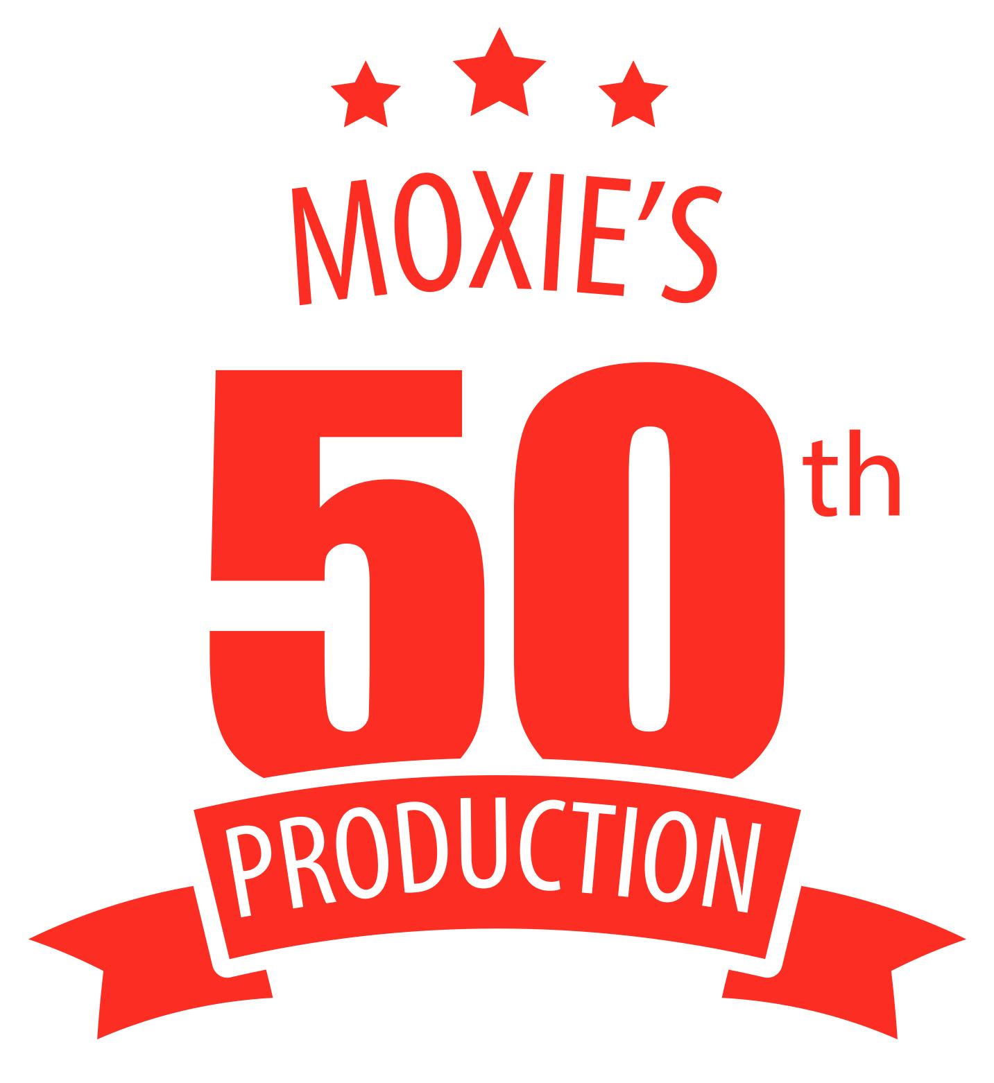 MOXIE Celebrates 50th Production